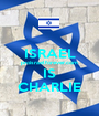 ISRAEL proisraelforever.com IS CHARLIE - Personalised Poster A1 size