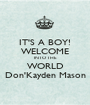 IT'S A BOY! WELCOME INTO THE WORLD Don'Kayden Mason - Personalised Poster A1 size