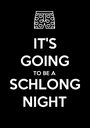 IT'S GOING TO BE A SCHLONG NIGHT - Personalised Poster A1 size