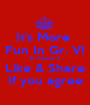 It's More  Fun In Gr. VI St. Francis !!! Like & Share If you agree - Personalised Poster A1 size