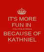 IT'S MORE FUN IN  THE PHILIPPINES BECAUSE OF KATHNIEL - Personalised Poster A1 size