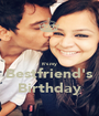 It's my Bestfriend's Birthday - Personalised Poster A1 size