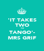 'IT TAKES TWO TO TANGO'- MRS GRIF - Personalised Poster A1 size