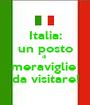 Italia: un posto di  meraviglie  da visitare! - Personalised Poster A1 size
