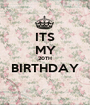 ITS MY 20TH BIRTHDAY  - Personalised Poster A1 size