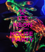 IT'S NEON FUCKING HOUSE  PARTY - Personalised Poster A1 size