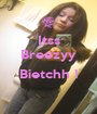 Itss Breezyy  Bietchh !  - Personalised Poster A1 size