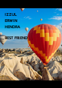 IZZUL ERWIN HENDRA  BEST FRIEND  IPA 4 - Personalised Poster A1 size