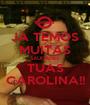 JÁ TEMOS MUITAS SAUDADES TUAS CAROLINA!! - Personalised Poster A1 size