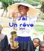 J'ai Un rêve  2015  #IGR - Personalised Poster A1 size