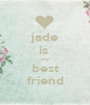 jade is  my best friend - Personalised Poster A1 size