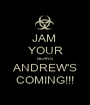 JAM  YOUR BEANS ANDREW'S COMING!!! - Personalised Poster A1 size
