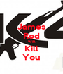 James Red Will Kill You - Personalised Poster A1 size