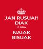 JAN RUSUAH DIAK IP UDA NAIAK BISUAK - Personalised Poster A1 size