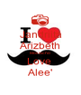 Jandriita Arizbeth Mostacho  Love  Alee' - Personalised Poster A1 size