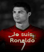 Je suis Ronaldo - Personalised Poster A1 size