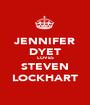 JENNIFER DYET LOVES STEVEN LOCKHART - Personalised Poster A1 size