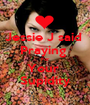 Jessie J said  Praying  For Your  Supidity - Personalised Poster A1 size