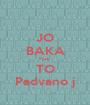 JO BAKA Fark TO Padvano j - Personalised Poster A1 size
