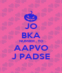 JO BKA NUMBER , TO AAPVO J PADSE - Personalised Poster A1 size