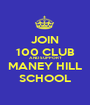 JOIN 100 CLUB AND SUPPORT MANEY HILL SCHOOL - Personalised Poster A1 size