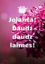 Jolanta! Daudz daudz laimes!  - Personalised Poster A1 size