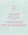 JOLIEN 12,5 jaar in dienst VAN HARTE GEFELICITEERD!! - Personalised Poster A1 size
