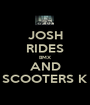 JOSH RIDES BMX AND SCOOTERS K - Personalised Poster A1 size