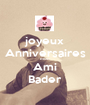 joyeux Anniversaires mon  Ami Bader - Personalised Poster A1 size