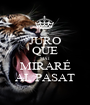 JURO QUE MAI MIRARÉ AL PASAT - Personalised Poster A1 size