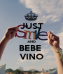 JUST  AND BEBE  VINO - Personalised Poster A1 size