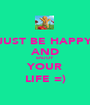 JUST BE HAPPY AND ENJOY YOUR LIFE =) - Personalised Poster A1 size