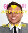 JUST FANCY    OLLY MURS - Personalised Poster A1 size