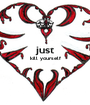 just kill yourself   - Personalised Poster A1 size