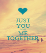 JUST YOU AND ME TOGETHER - Personalised Poster A1 size