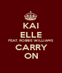 KAI ELLE FEAT. ROBBIE WILLIAMS CARRY ON - Personalised Poster A1 size