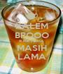 KALEM BROOO BUKA PUASA MASIH LAMA - Personalised Poster A1 size