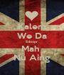 Kalem We Da Edoopr Mah  Nu Aing - Personalised Poster A1 size