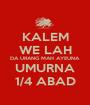 KALEM WE LAH DA URANG MAH AYEUNA UMURNA 1/4 ABAD - Personalised Poster A1 size