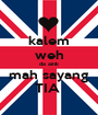 kalem weh da aink mah sayang TIA  - Personalised Poster A1 size