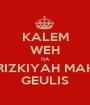 KALEM WEH DA RIZKIYAH MAH GEULIS - Personalised Poster A1 size