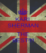 KARI  SHERMAN IS THE BEST!!!! - Personalised Poster A1 size