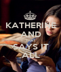 KATHERINE AND THAT SAYS IT ALL - Personalised Poster A1 size