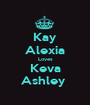 Kay Alexia Loves Keva Ashley  - Personalised Poster A1 size