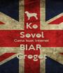 Ke Sevel Cuma buat Internet BIAR  Greget - Personalised Poster A1 size