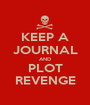KEEP A JOURNAL AND PLOT REVENGE - Personalised Poster A1 size
