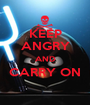 KEEP ANGRY AND CARRY ON  - Personalised Poster A1 size