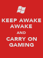 KEEP AWAKE AWAKE AND CARRY ON GAMING - Personalised Poster A1 size