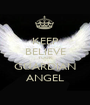 KEEP BELIEVE YOUR GUARDIAN ANGEL - Personalised Poster A1 size
