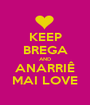 KEEP BREGA AND ANARRIÊ MAI LOVE - Personalised Poster A1 size